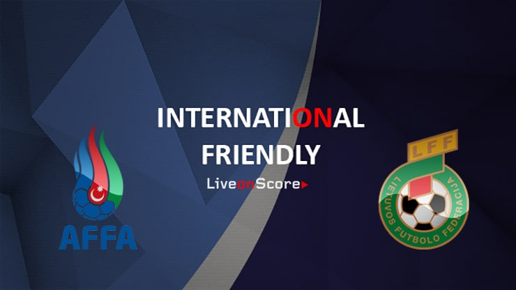 Azerbaijan vs Lithuania Preview and Prediction Live Stream International Friendly 2019