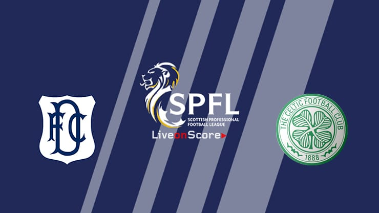 Dundee FC vs Celtic Preview and Prediction Live stream Premiership 2019