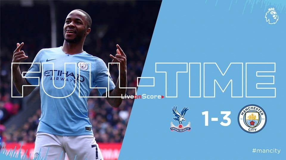 Crystal Palace 1-3 Manchester City Full Highlight Video – Premier League 2019