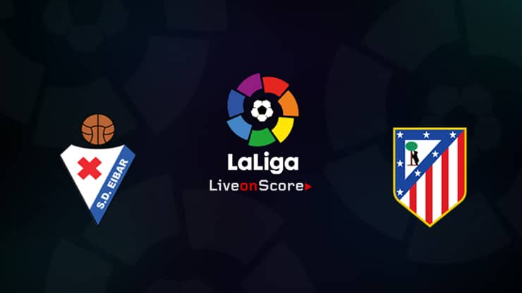 Eibar vs Atl. Madrid Preview and Prediction Live stream LaLiga Santander 2019