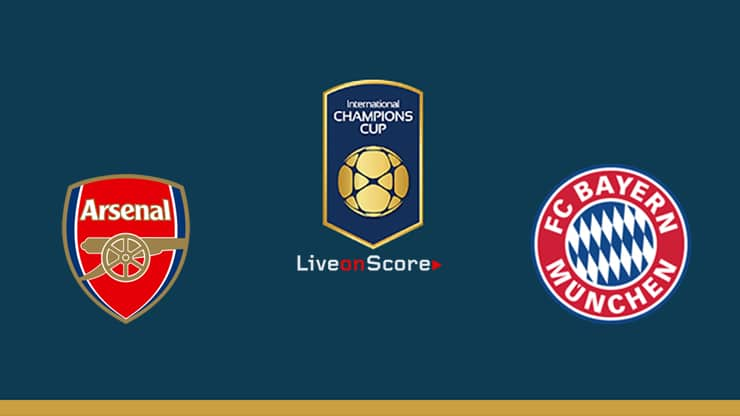 Arsenal vs Bayern Munich Preview and Prediction Live stream – International Champions Cup 2019