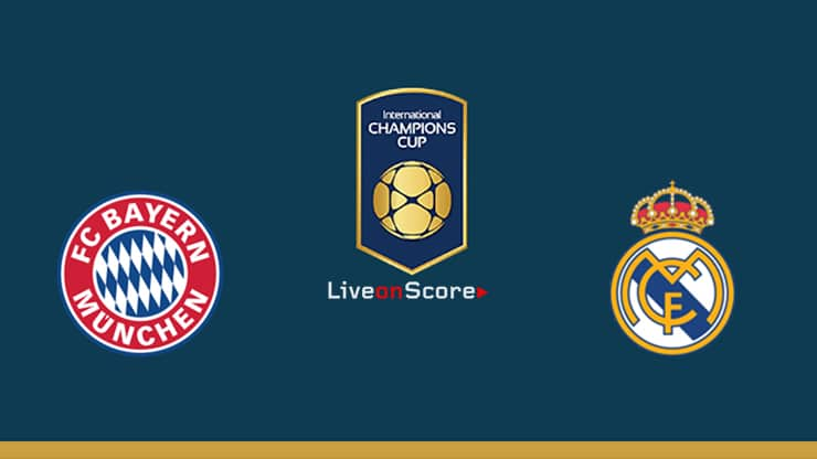 Bayern Munich vs Real Madrid Preview and Prediction Live stream – International Champions Cup 2019