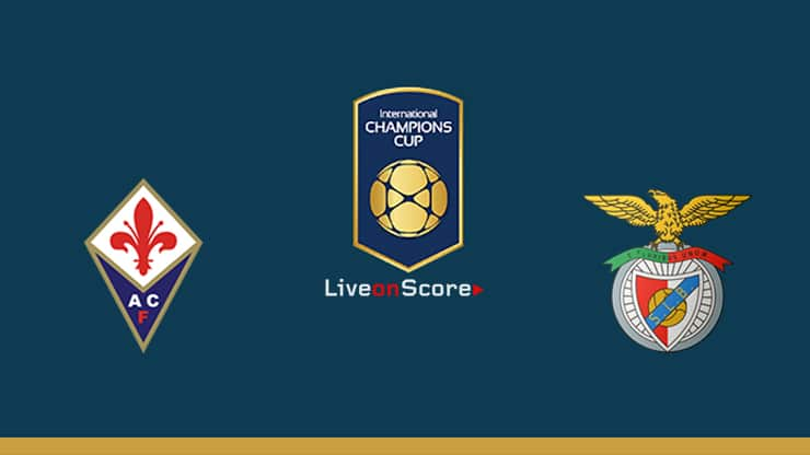 Fiorentina vs Benfica Preview and Prediction Live stream – International Champions Cup 2019