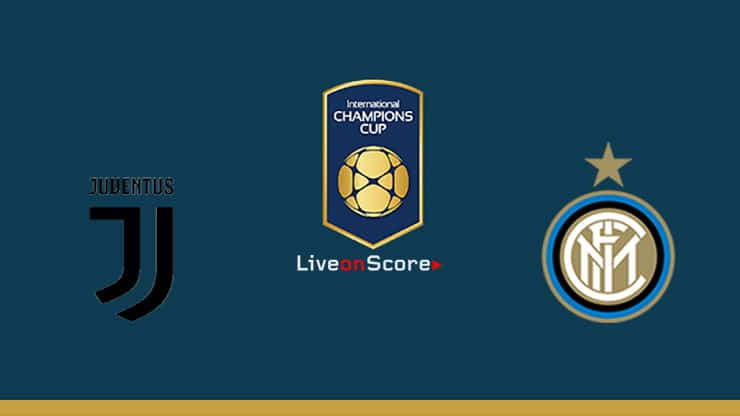 Juventus vs Inter Preview and Prediction Live stream – International Champions Cup 2019