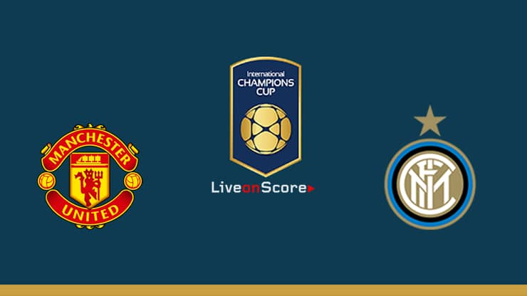 Manchester Utd vs Inter Preview and Prediction Live stream – International Champions Cup 2019