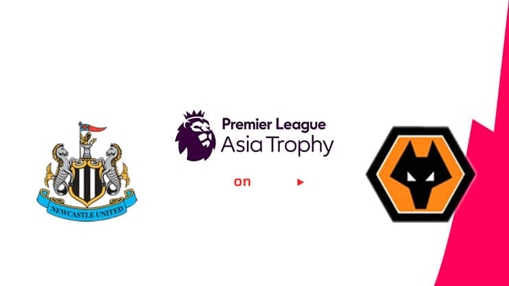 Newcastle vs Wolves Preview and Prediction Live stream – Asia Trophy 2019