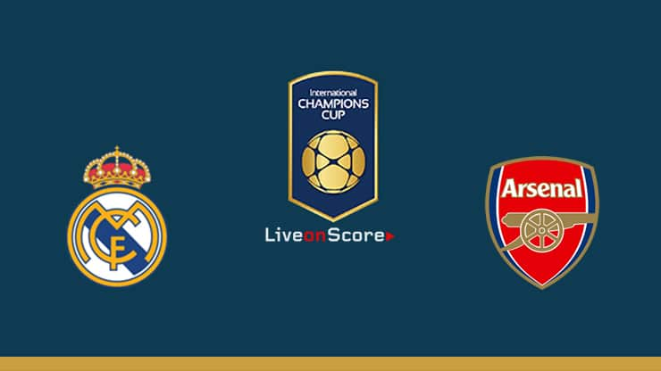 Real Madrid vs Arsenal Preview and Prediction Live stream – International Champions Cup 2019