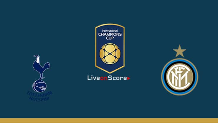 Tottenham vs Inter Preview and Prediction Live stream – International Champions Cup 2019