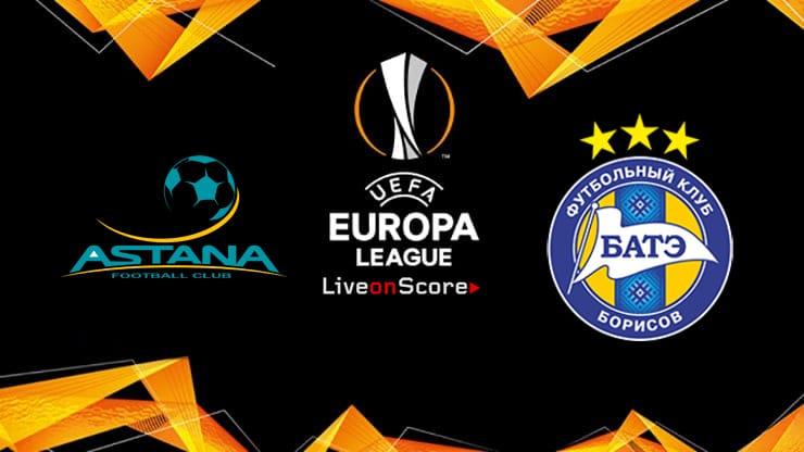 Astana vs BATE Preview and Prediction Live stream Europa League – Qualification