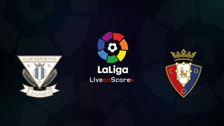 Leganes vs Osasuna Preview and Prediction Live stream LaLiga Santander 2019/2020