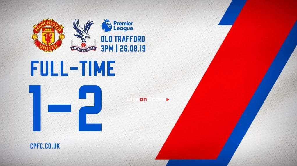Manchester United 1-2 Crystal Palace Full Highlight Video – Premier League
