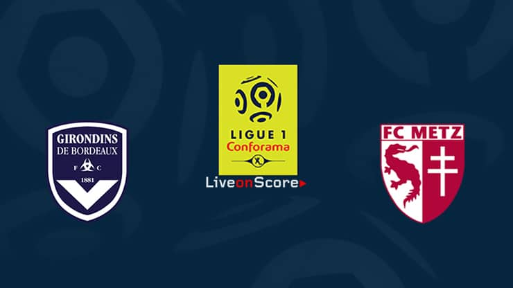 Bordeaux vs Metz Preview and Prediction Live stream Ligue 1  2019/2020