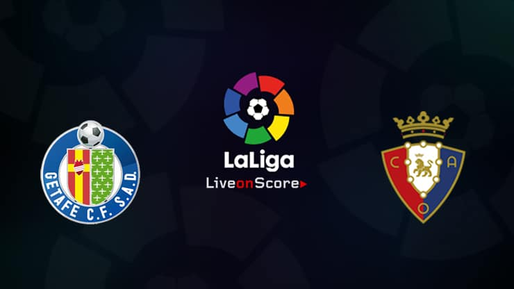 Getafe vs Osasuna Preview and Prediction Live stream LaLiga Santander 2019/2020