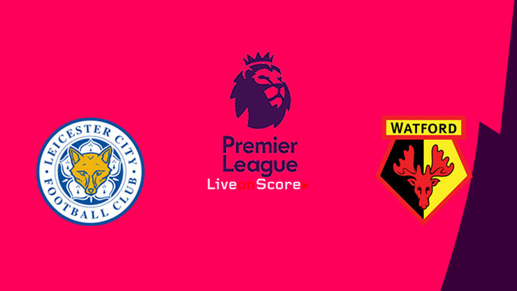 Leicester vs Watford Preview and Prediction Live stream Premier League 2019/2020