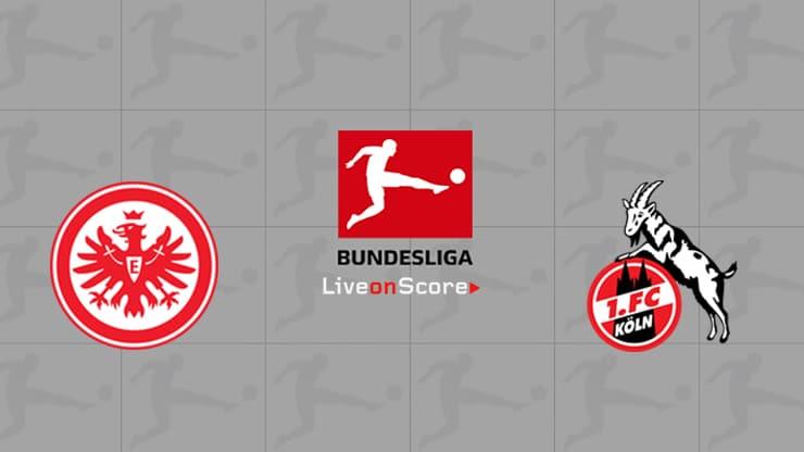 Eintracht Frankfurt vs FC Koln Preview and Prediction Live stream Bundesliga 2019/2020