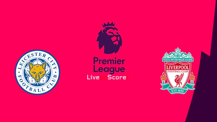 Leicester vs Liverpool Preview and Prediction Live stream Premier League 2020/2021