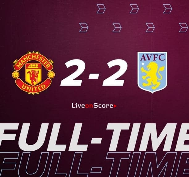 Manchester Utd 2-2 Aston Villa Full Highlight Video – Premier League