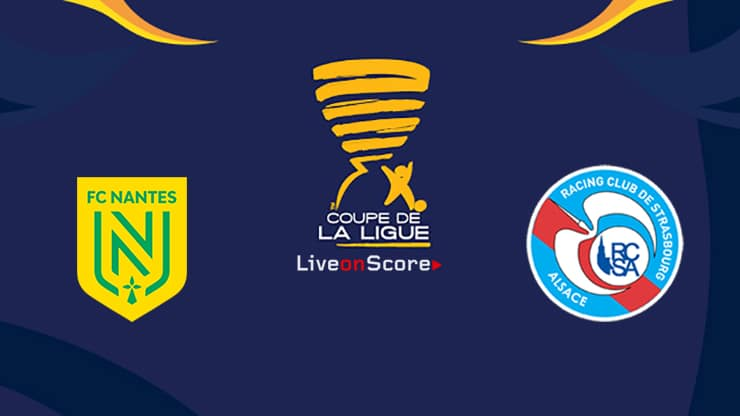 Nantes vs Strasbourg Preview and Prediction Live Stream Coupe de La Ligue 1/8 Finals 2019/2020