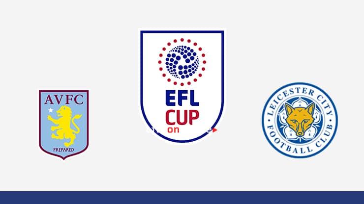 Aston Villa vs Leicester Preview and Prediction Live stream EFL Cup 1/2 Finals 2020