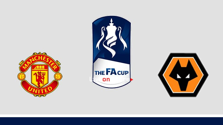 Manchester Utd vs Wolves Preview and Prediction Live stream Fa Cup 2020