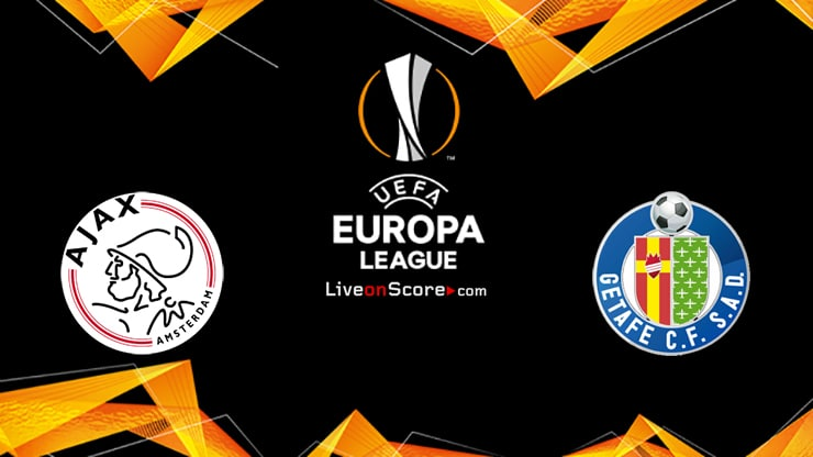 Ajax vs Getafe Predicción y predicción Transmision en vivo UEFA Europa League 1/16 Final 2020
