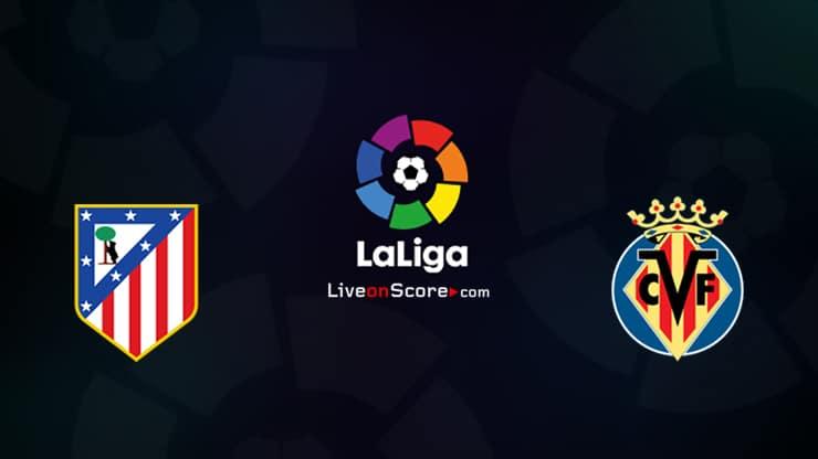 Atl Madrid vs Villarreal Previa, Predicciones y Pronostico Transmision en vivo LaLiga Santander 2020