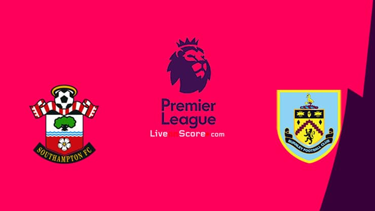Southampton vs Burnley Preview and Prediction Live stream Premier League 2020