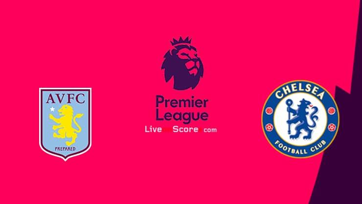 Aston Villa vs Chelsea Preview and Prediction Live stream Premier League 2020