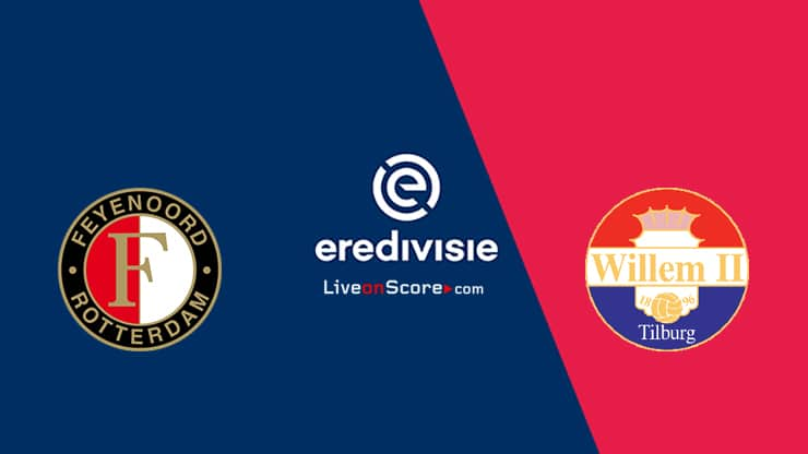 Feyenoord vs Willem II Preview and Prediction Live stream – Eredivisie 2020