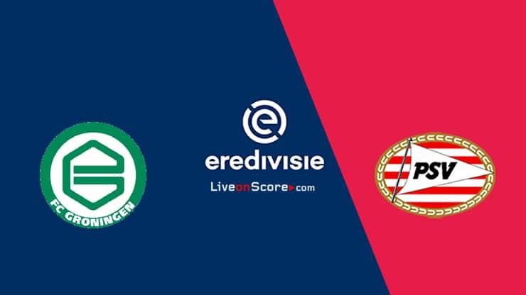 Groningen vs PSV Previa, Predicciones y Pronostico Transmision en vivo - Eredivisie 2020