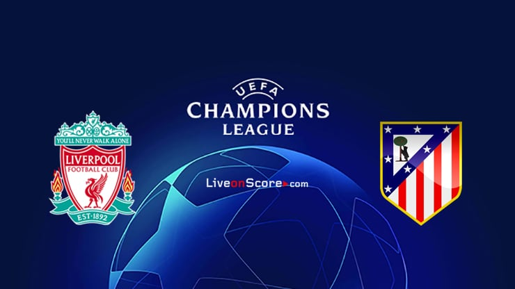 Liverpool vs Atl. Vista previa y predicción de Madrid Transmision en vivo UEFA Champions League 1/8 Final 2020
