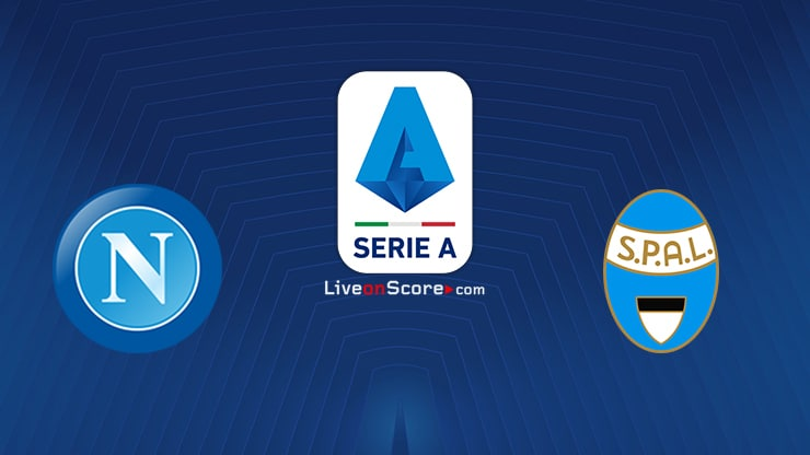 Napoli vs Spal Preview and Prediction Live stream Serie Tim A 2020