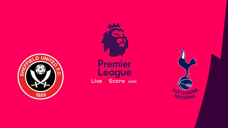 Sheffield Utd vs Tottenham Prediccion y Pronostico Transmision en vivo Premier League 2020