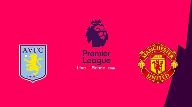 Aston Villa vs Manchester Utd Preview and Prediction Live stream Premier League 2020