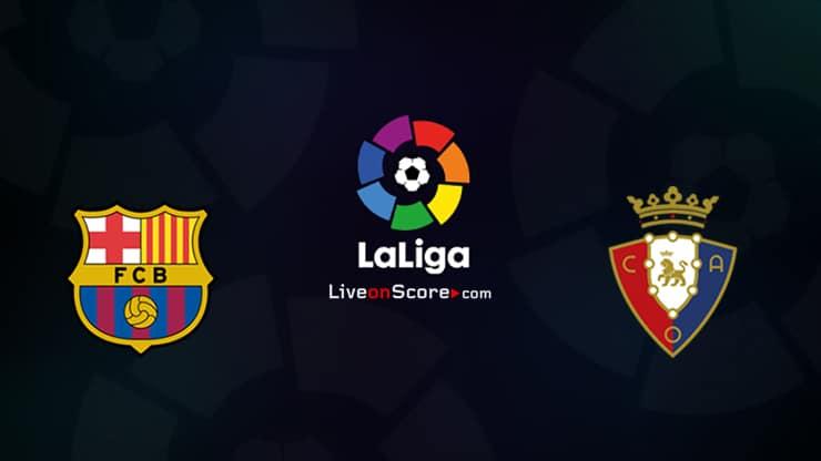Barcelona vs Osasuna Prediccion y Pronostico Transmision en vivo LaLiga Santander 2020
