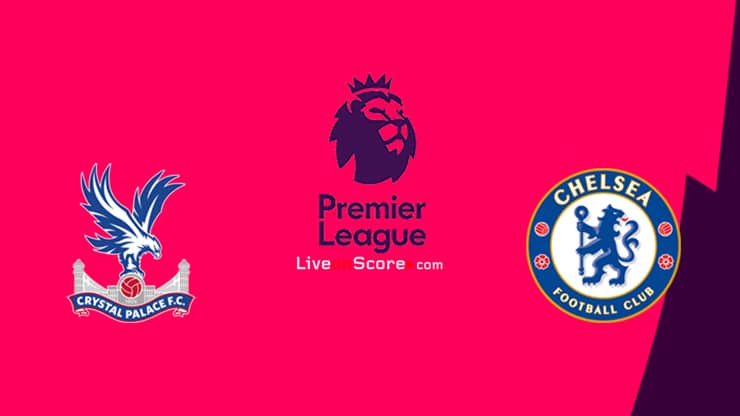 Crystal Palace vs Chelsea Preview and Prediction Live stream Premier League 2020