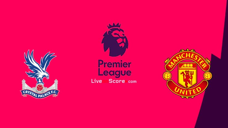 Crystal Palace vs Manchester Utd Preview and Prediction Live stream Premier League 2020