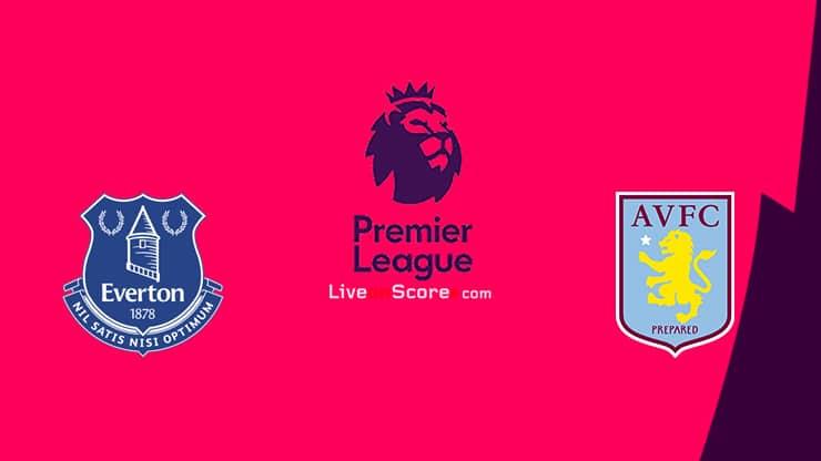 Everton vs Aston Villa Prediccion y Pronostico Transmision en vivo Premier League 2020