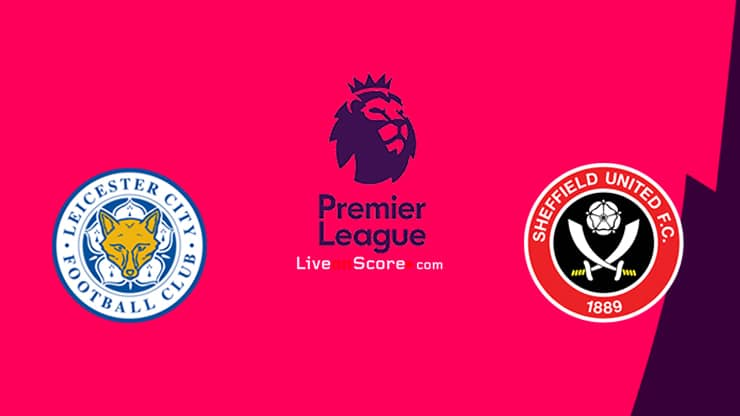 Leicester vs Sheffield Utd Preview and Prediction Live stream Premier League 2020