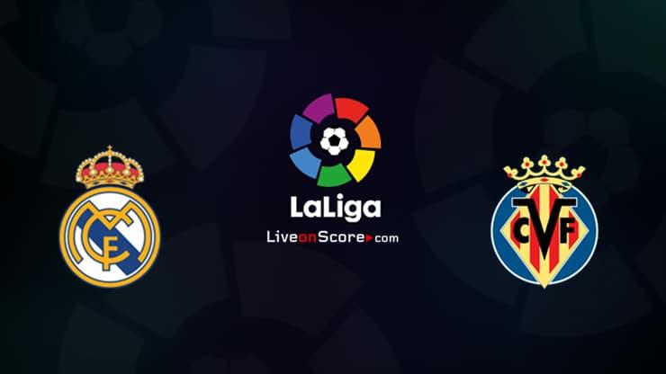 Real Madrid vs Villarreal Previa, Predicciones y Pronostico Transmision en vivo LaLiga Santander 2020