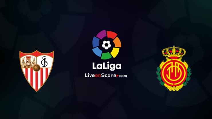 【足球直播】西甲第36輪:2020.07.13 04:00-西維爾 VS 馬略卡(Sevilla VS Mallorca)