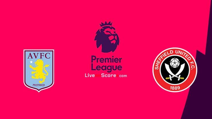 Aston Villa vs Sheffield Utd Previa y predicción Transmision en vivo Premier League 2020/21