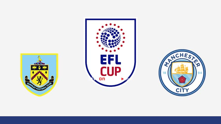 Burnley vs Manchester City Preview and Prediction Live stream EFL Cup 1/8 Finals 2020/21