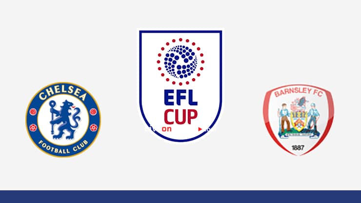 Chelsea vs Barnsley Preview and Prediction Live stream EFL Cup 1/16 Finals 2020/21