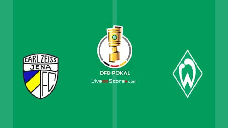 Jena vs Werder Bremen Previa y predicción Transmision en vivo DFB Pokal 1/32 Finals 2020/21