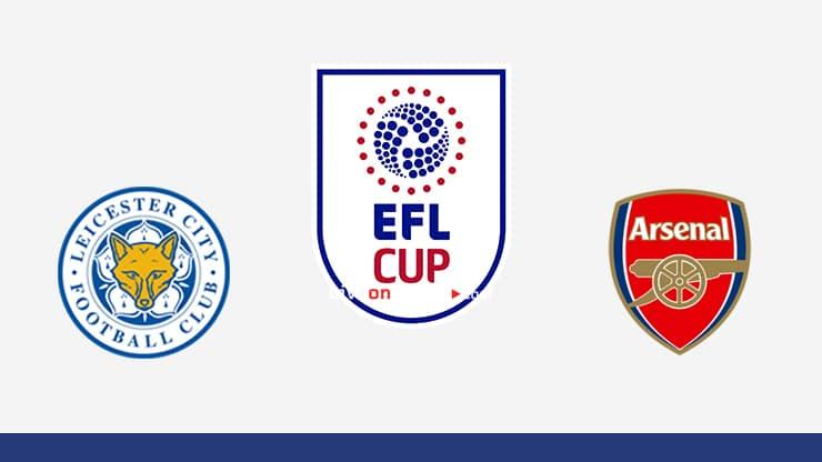 Leicester vs Arsenal Previa y predicción Transmision en vivo EFL Cup 1/16 Final 2020/21