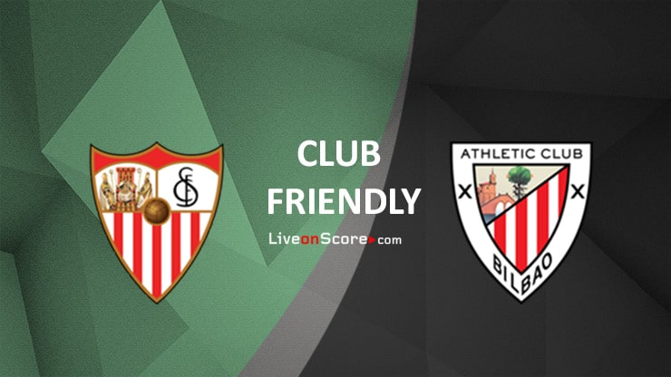 Sevilla vs Ath Bilbao Preview and Prediction Live stream Club Friendly 2020