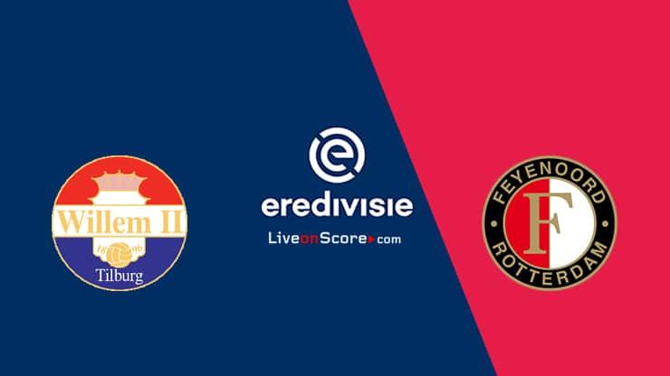 Willem II vs Feyenoord Previa y Predicción Transmision en vivo - Eredivisie 2020 / 21