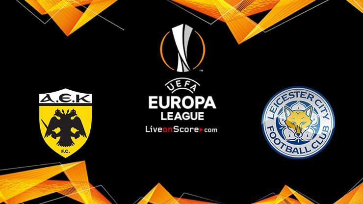 AEK Athens FC vs Leicester Previa, Predicciones y Pronostico Transmision en vivo UEFA Europa League 2020/2021
