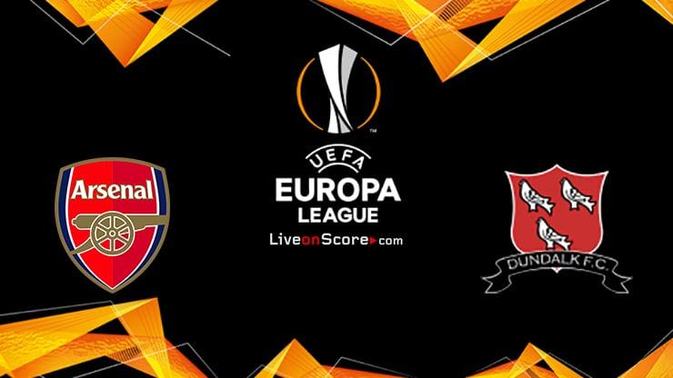 Arsenal vs Dundalk Predicción y predicción Transmision en vivo UEFA Europa League 2020/2021